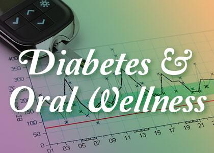 Diabetes & oral wellness